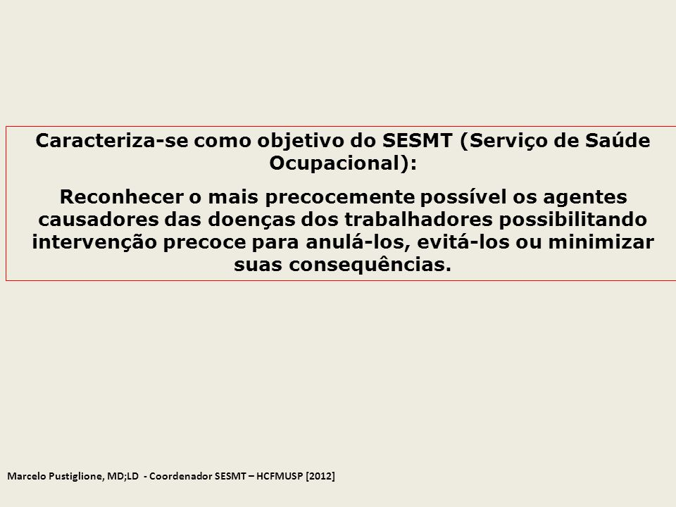 Caracteriza-se como objetivo do SESMT (Serviço de Saúde Ocupacional):
