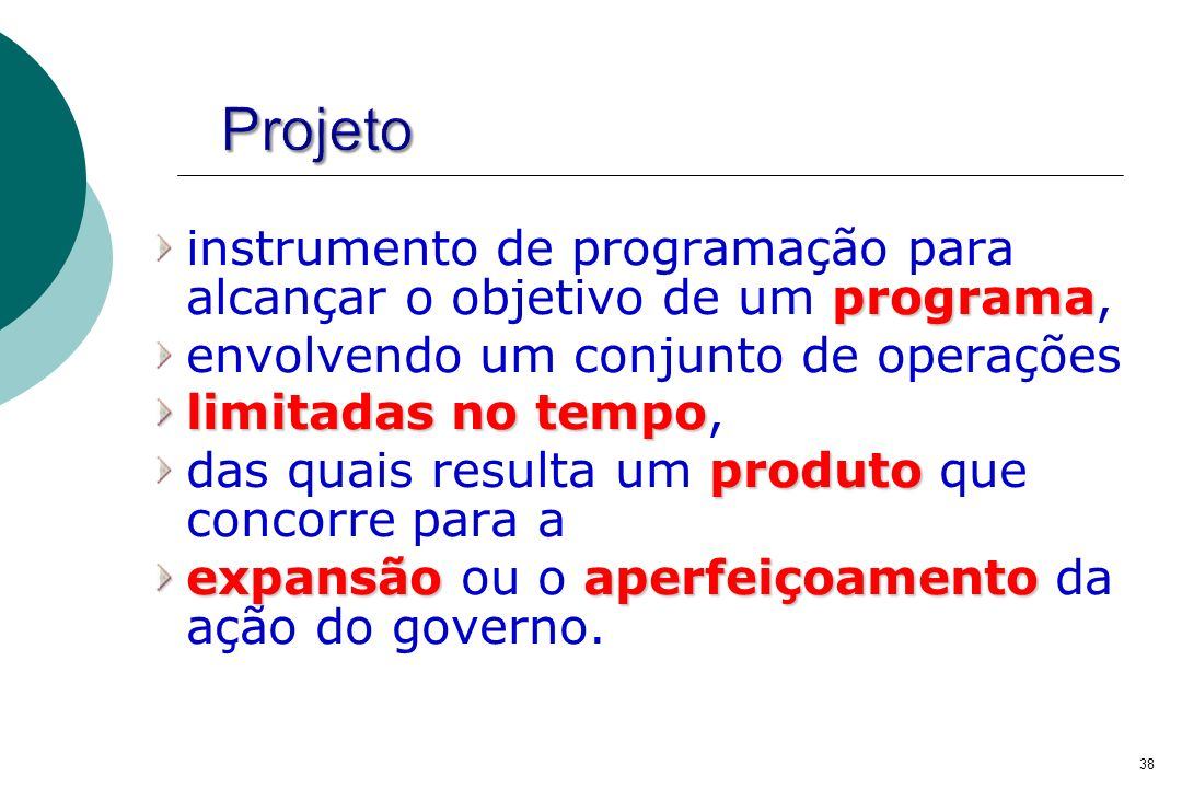 Projetoinstrumento de programação para alcançar o objetivo de um programa, envolvendo um conjunto de operações.