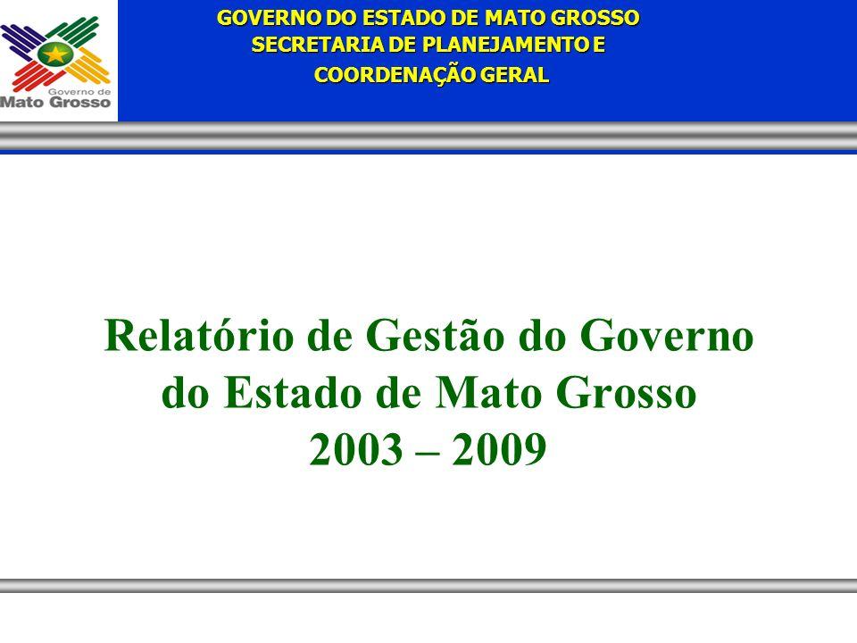 Relatório de Gestão do Governo do Estado de Mato Grosso 2003 – 2009