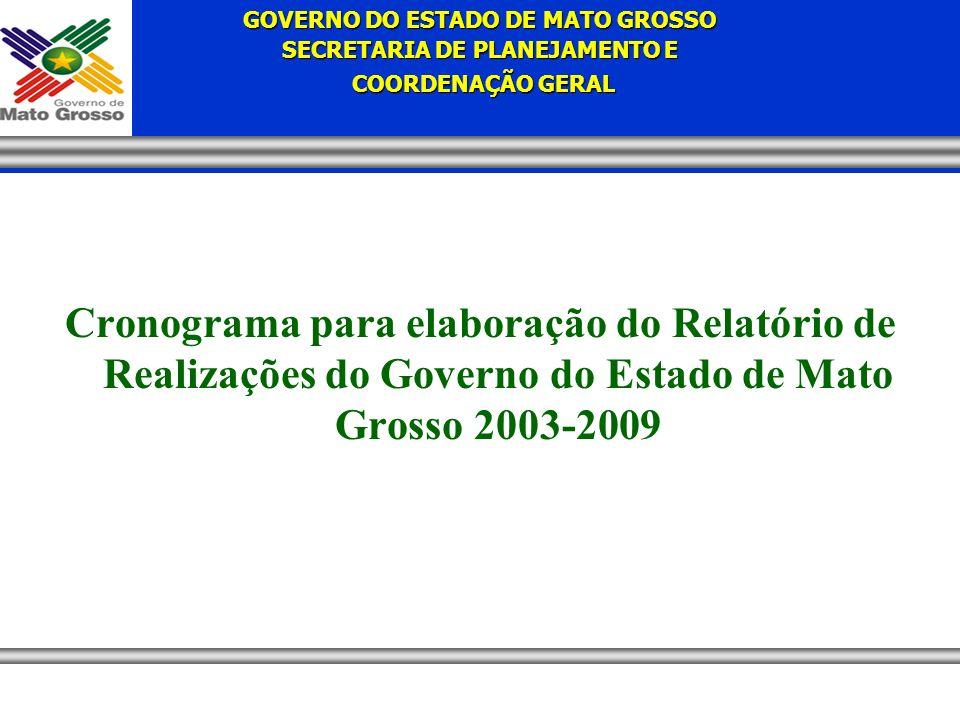 Cronograma para elaboração do Relatório de Realizações do Governo do Estado de Mato Grosso 2003-2009