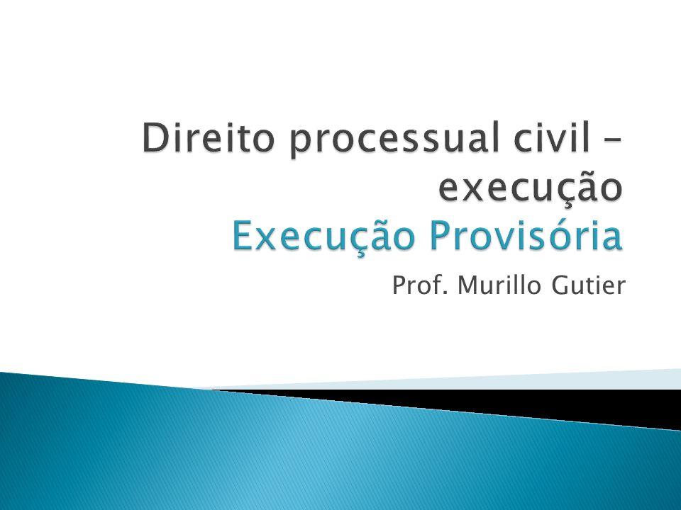 Direito processual civil – execução Execução Provisória