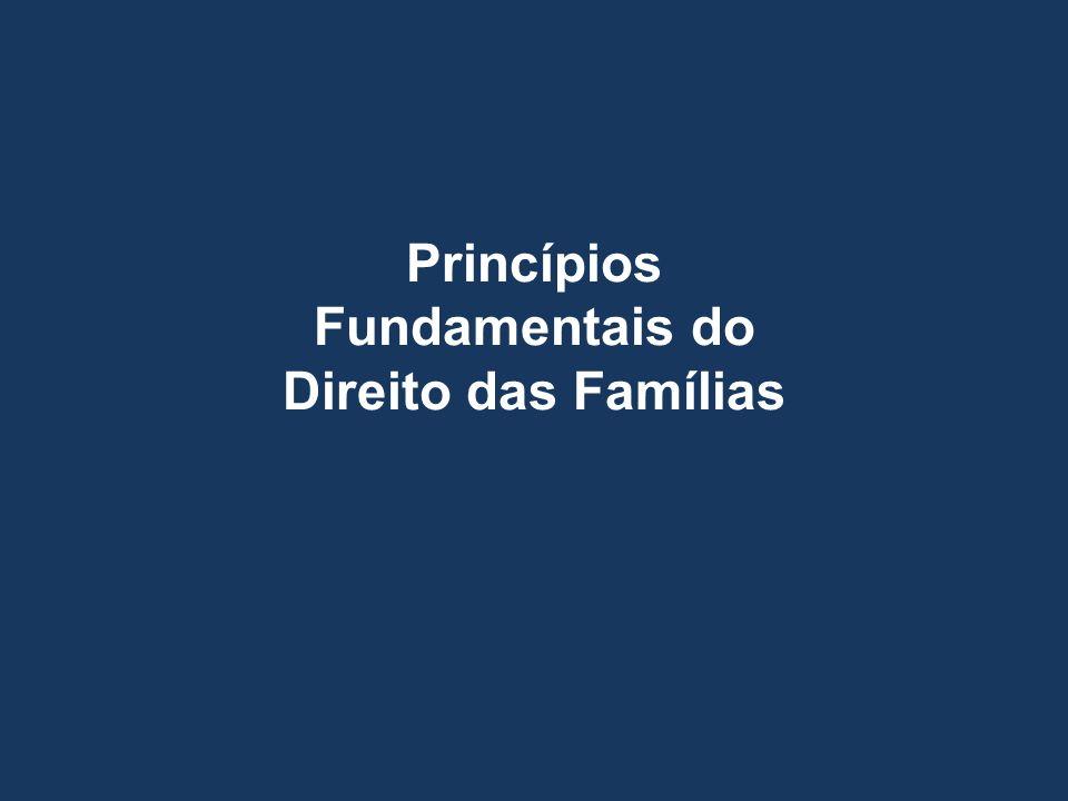 Princípios Fundamentais do Direito das Famílias