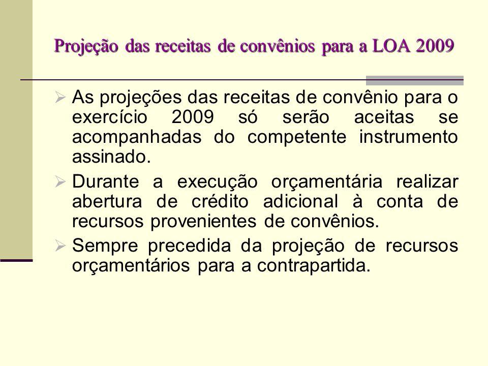 Projeção das receitas de convênios para a LOA 2009