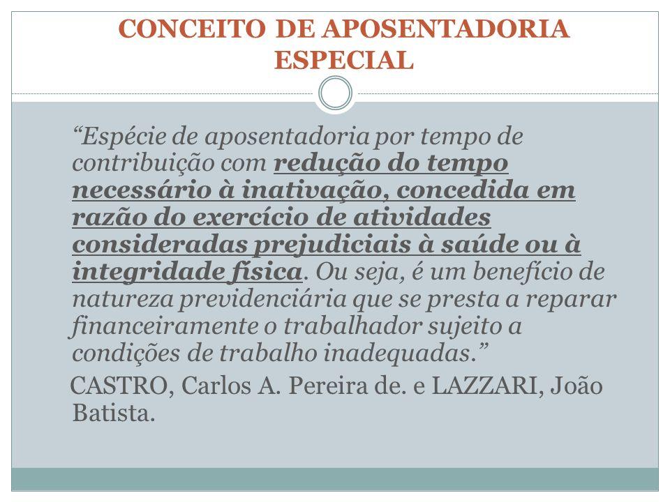CONCEITO DE APOSENTADORIA ESPECIAL