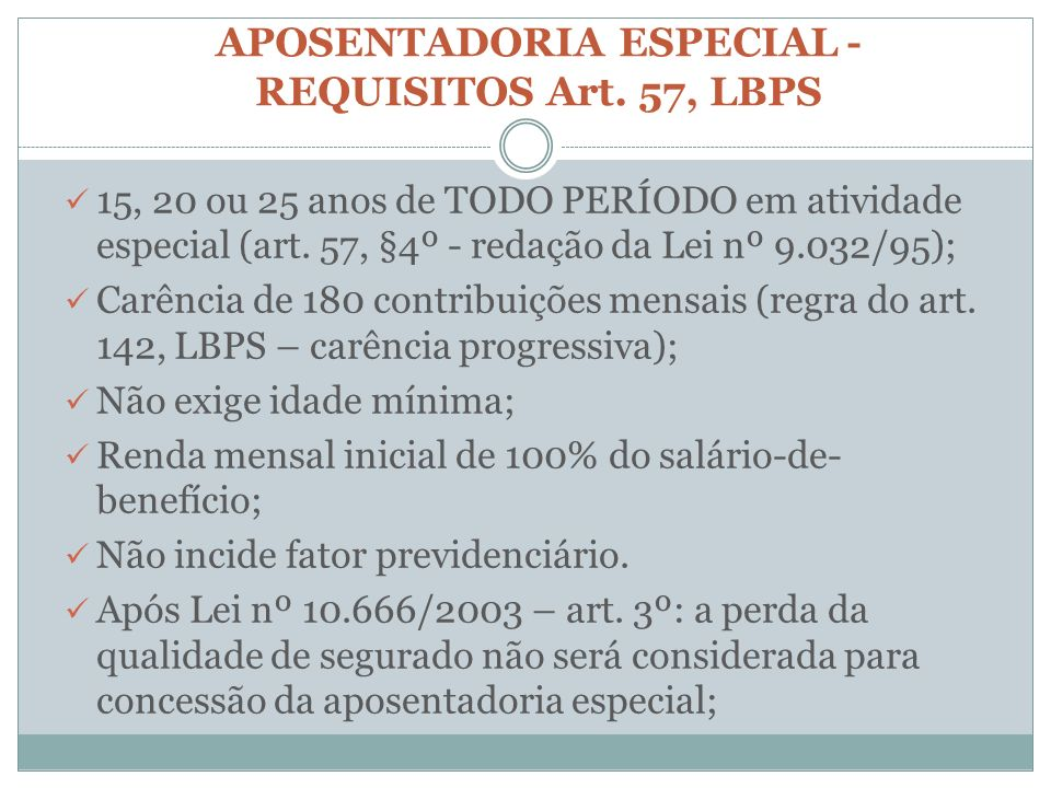 APOSENTADORIA ESPECIAL -REQUISITOS Art. 57, LBPS
