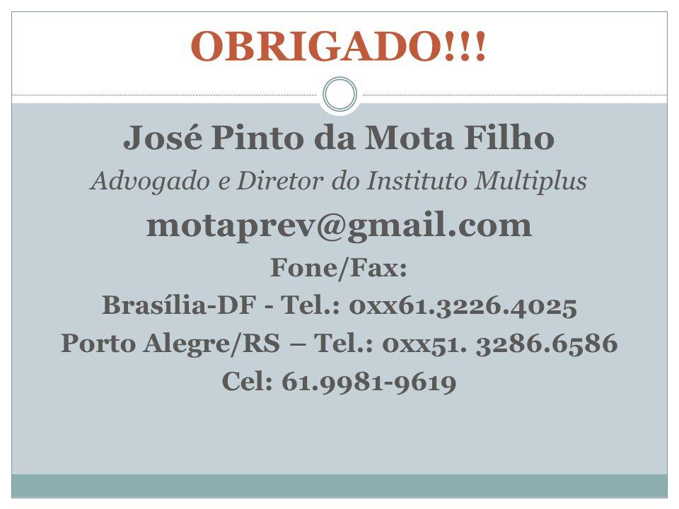 José Pinto da Mota Filho Porto Alegre/RS – Tel.: 0xx51. 3286.6586