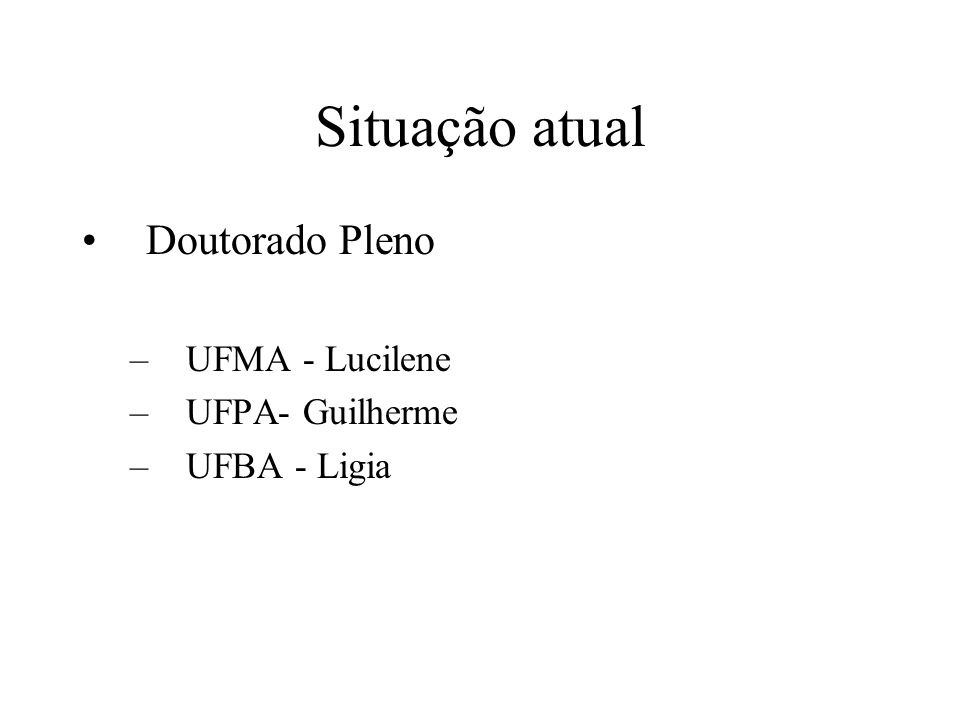 Situação atual Doutorado Pleno UFMA - Lucilene UFPA- Guilherme
