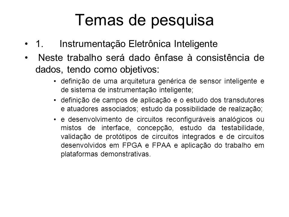 Temas de pesquisa 1. Instrumentação Eletrônica Inteligente