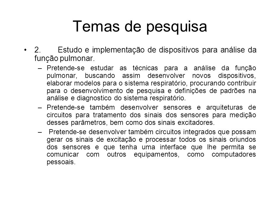 Temas de pesquisa 2. Estudo e implementação de dispositivos para análise da função pulmonar.