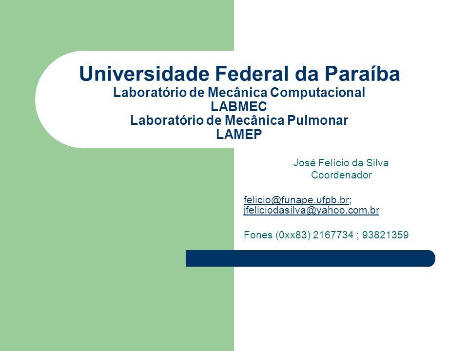Universidade Federal da Paraíba Laboratório de Mecânica Computacional LABMEC Laboratório de Mecânica Pulmonar LAMEP