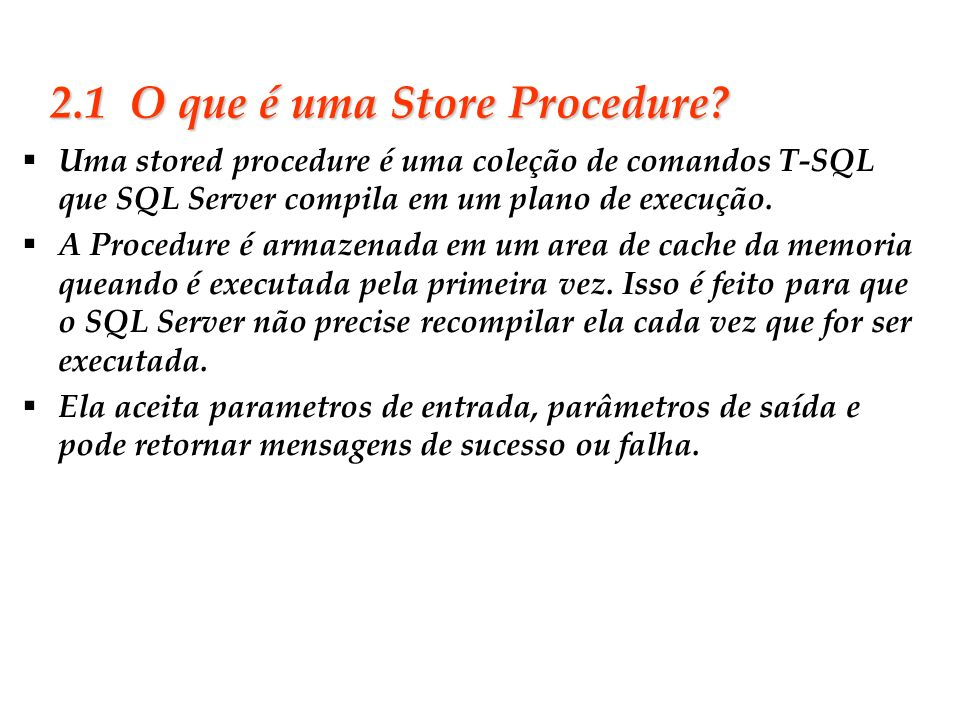2.1 O que é uma Store Procedure