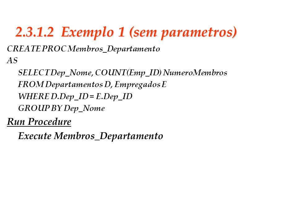 2.3.1.2 Exemplo 1 (sem parametros)