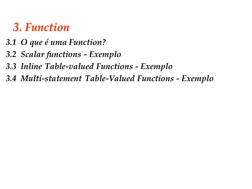3. Function 3.1 O que é uma Function 3.2 Scalar functions - Exemplo