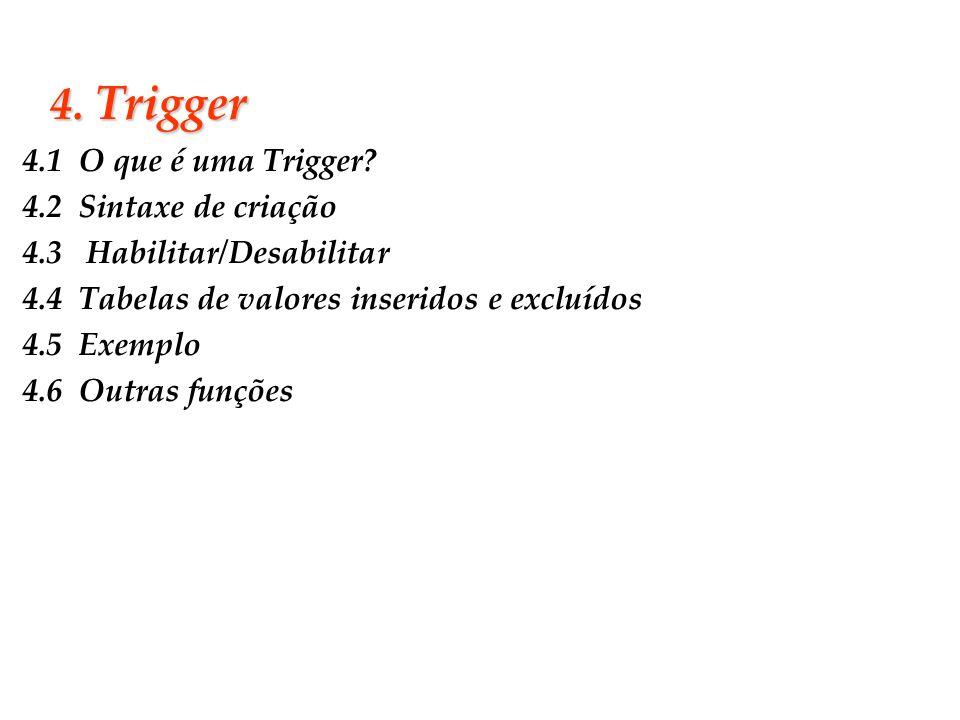 4. Trigger