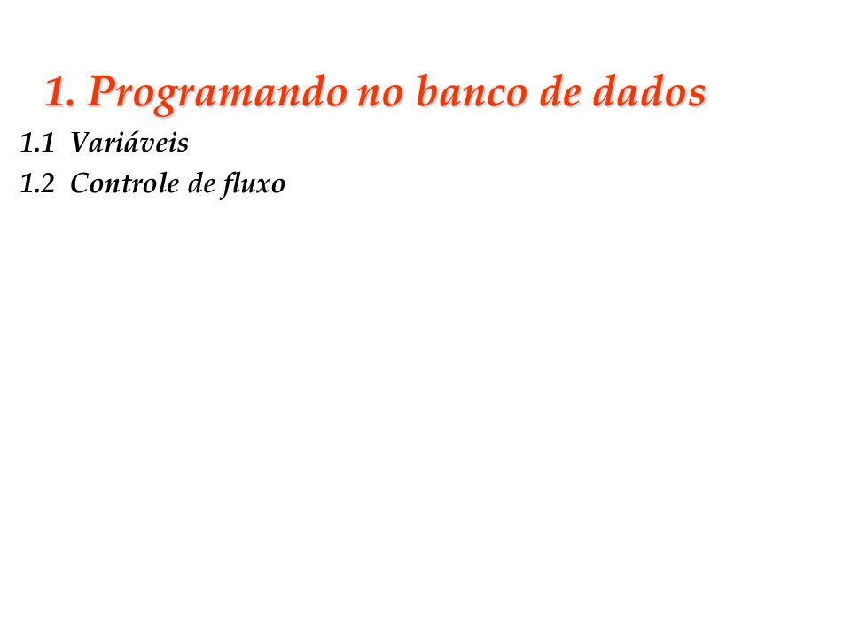 1. Programando no banco de dados