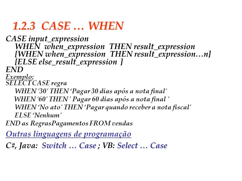 1.2.3 CASE … WHEN CASE input_expression