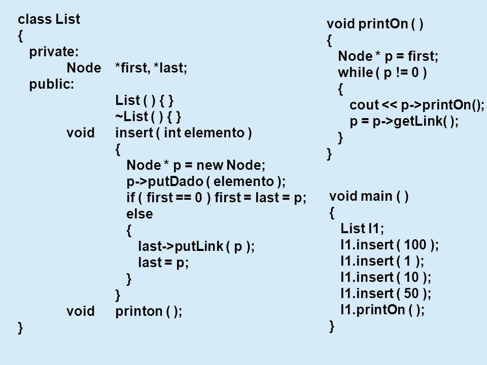 class List { private: Node *first, *last; public: List ( ) { } ~List ( ) { } void insert ( int elemento )