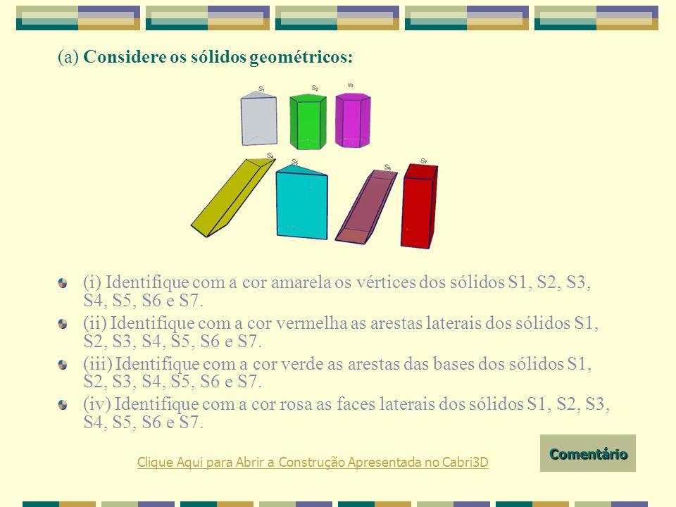 (a) Considere os sólidos geométricos: