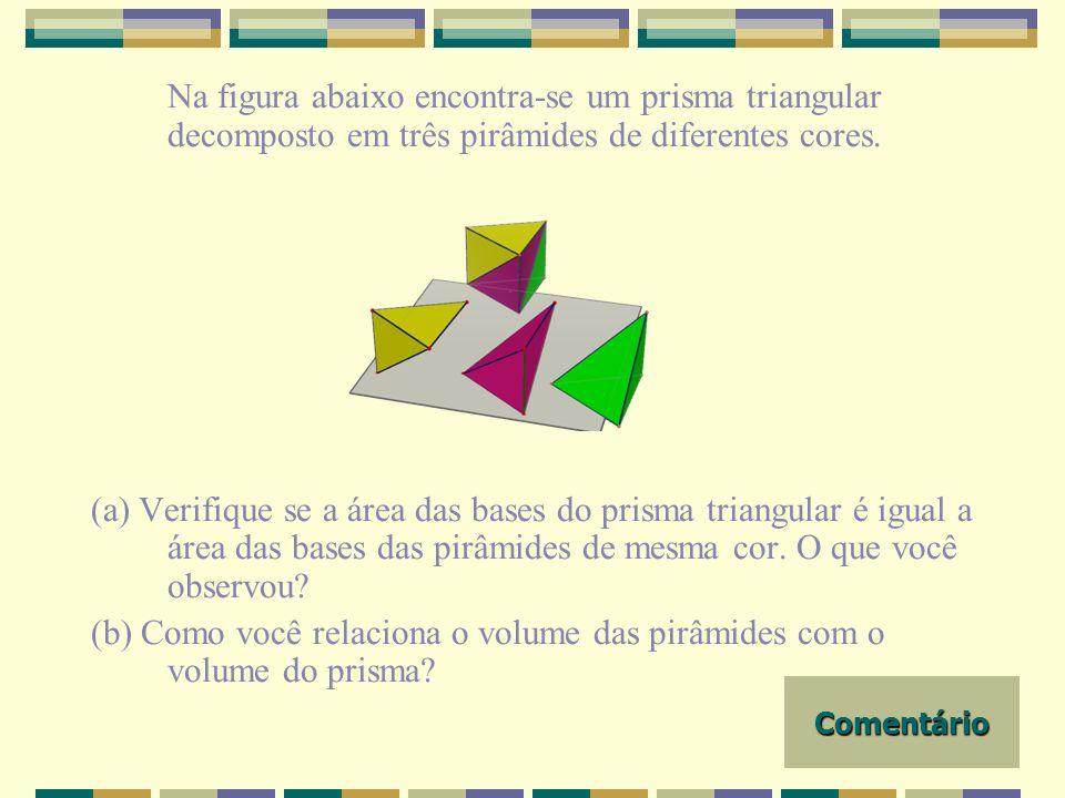 (b) Como você relaciona o volume das pirâmides com o volume do prisma