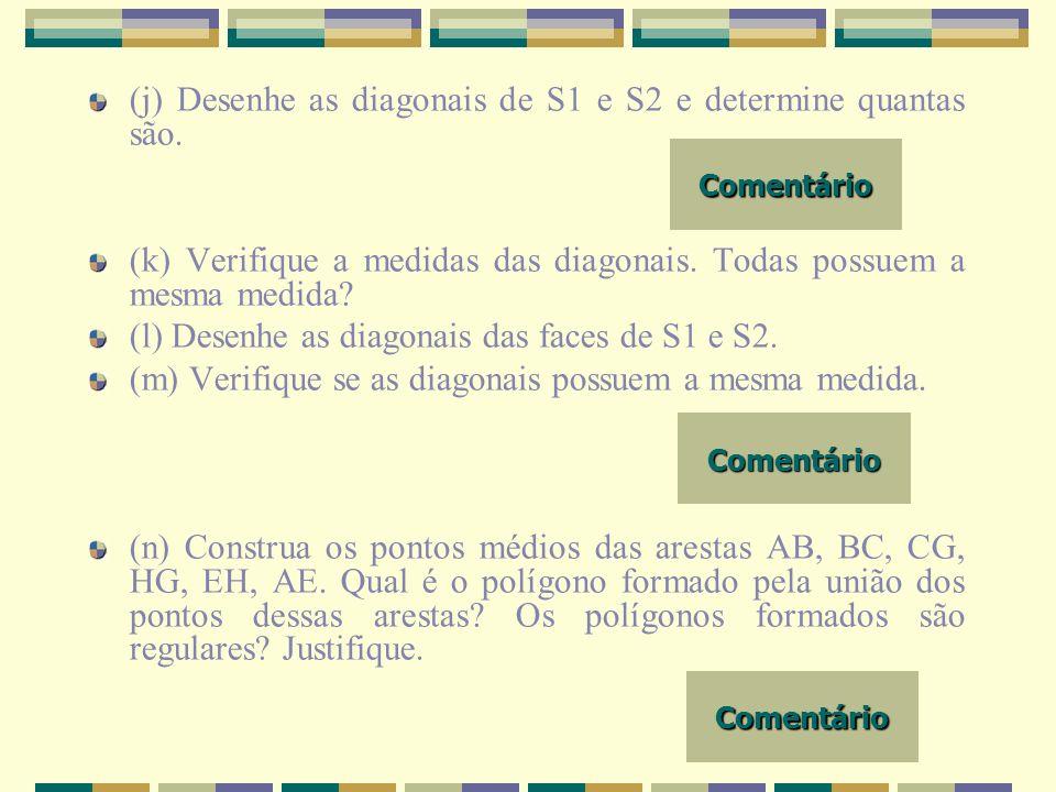(j) Desenhe as diagonais de S1 e S2 e determine quantas são.