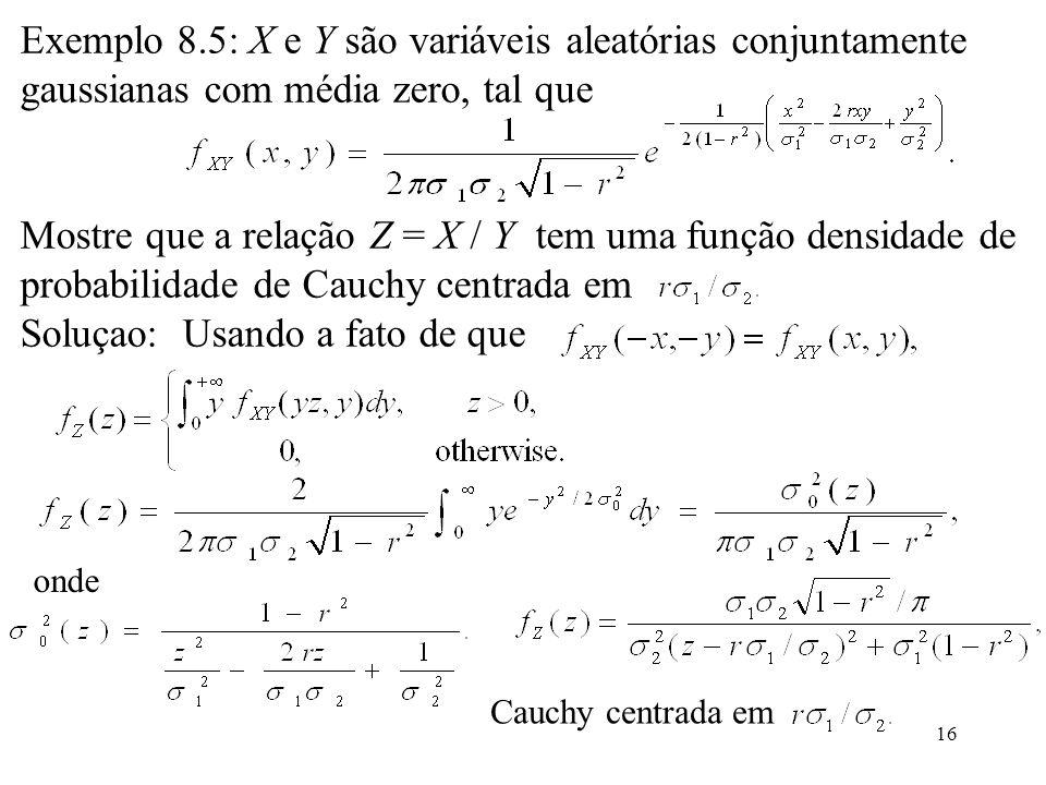 Exemplo 8.5: X e Y são variáveis aleatórias conjuntamente gaussianas com média zero, tal que