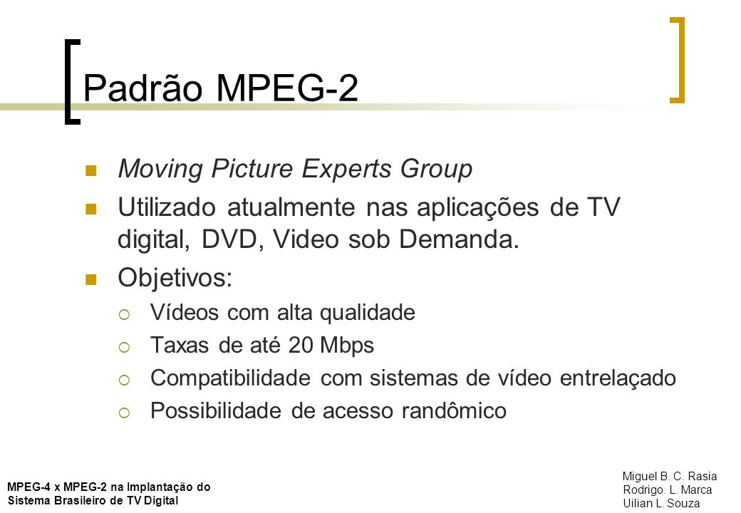 Padrão MPEG-2 Moving Picture Experts Group