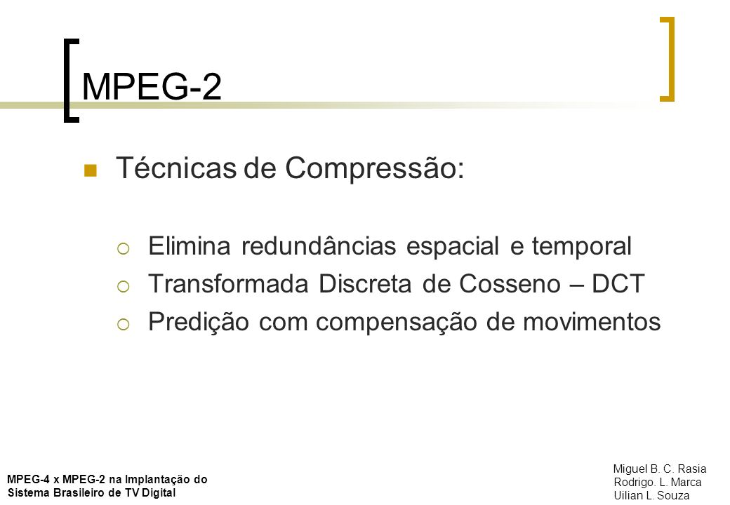 MPEG-2 Técnicas de Compressão:
