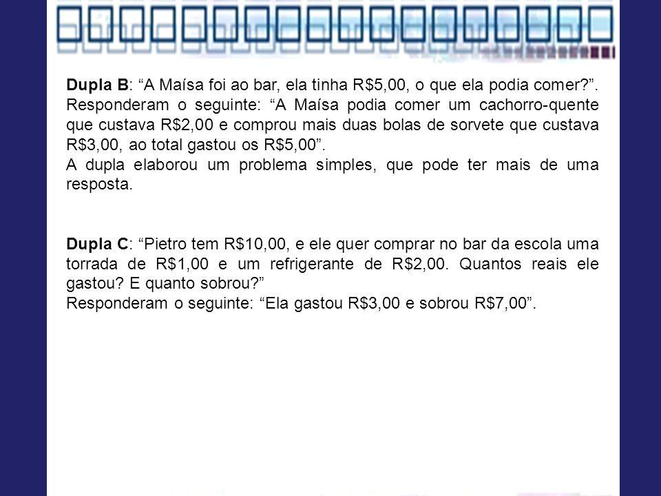 Dupla B: A Maísa foi ao bar, ela tinha R$5,00, o que ela podia comer