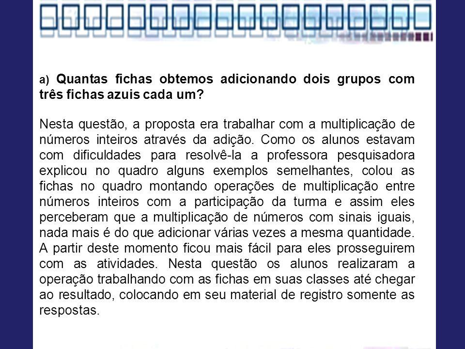 a) Quantas fichas obtemos adicionando dois grupos com três fichas azuis cada um