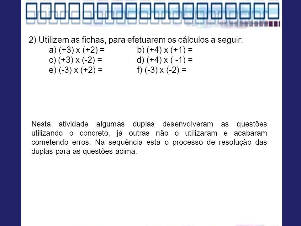 2) Utilizem as fichas, para efetuarem os cálculos a seguir: