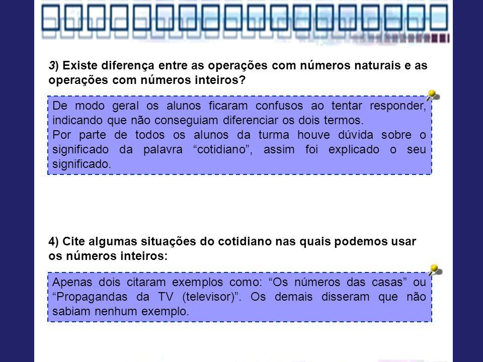 3) Existe diferença entre as operações com números naturais e as operações com números inteiros