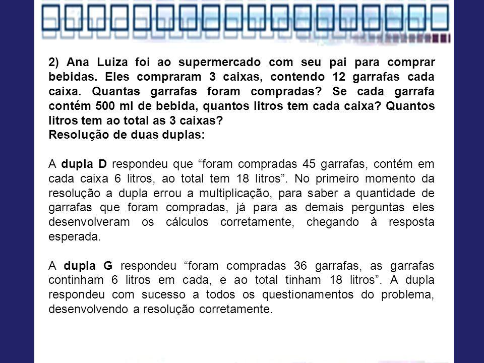 2) Ana Luiza foi ao supermercado com seu pai para comprar bebidas