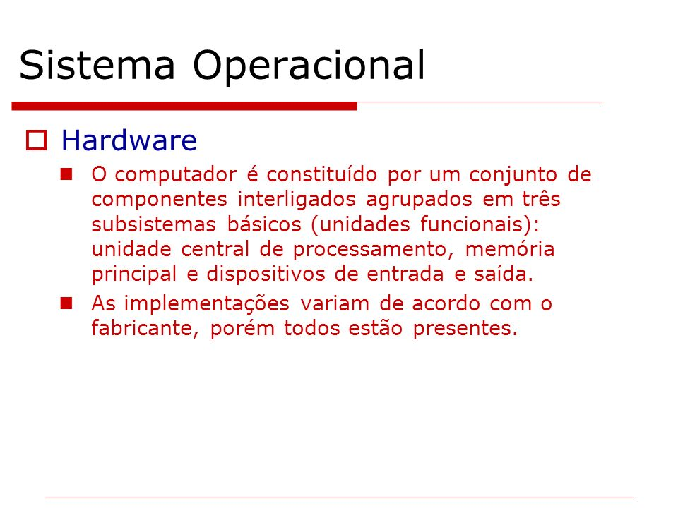 Sistema Operacional Hardware