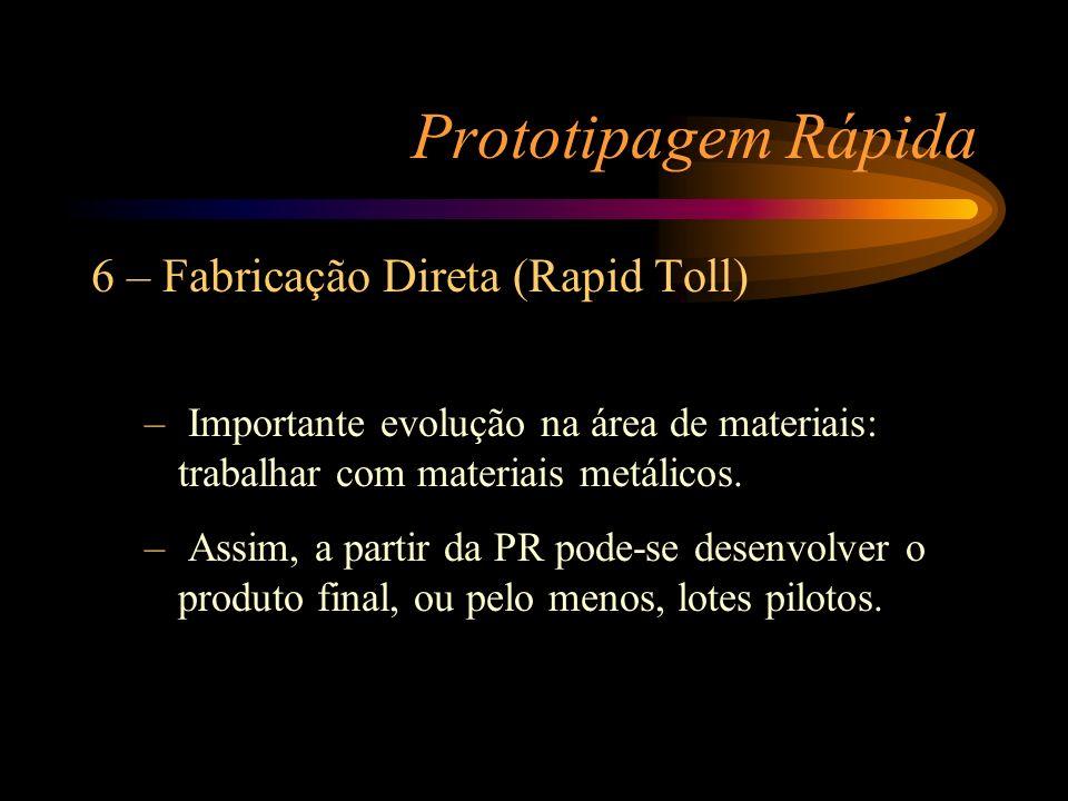 Prototipagem Rápida 6 – Fabricação Direta (Rapid Toll)