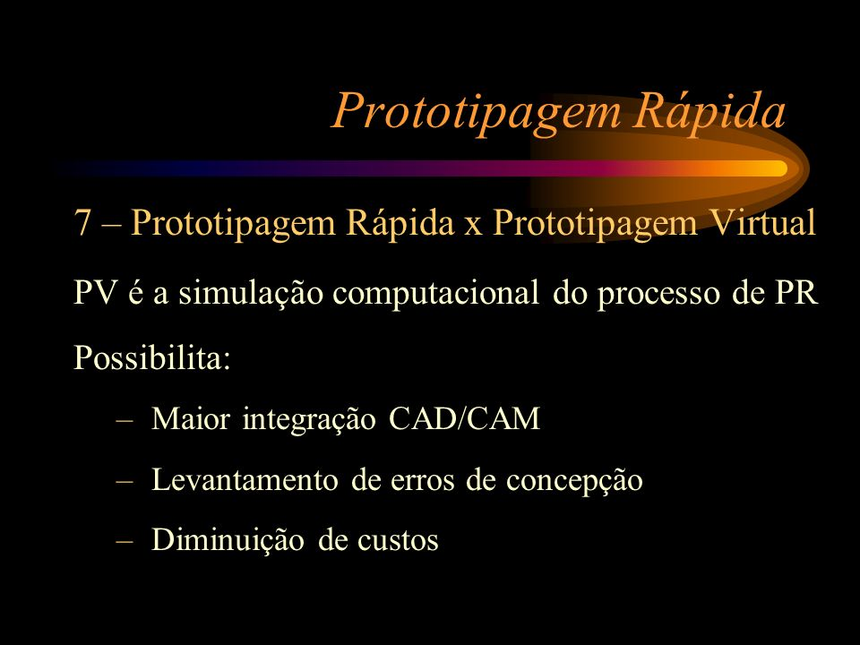 Prototipagem Rápida 7 – Prototipagem Rápida x Prototipagem Virtual