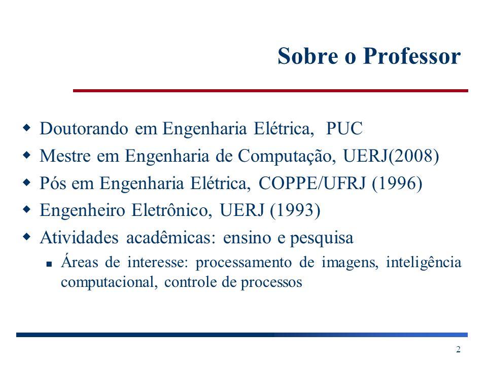 Sobre o Professor Doutorando em Engenharia Elétrica, PUC
