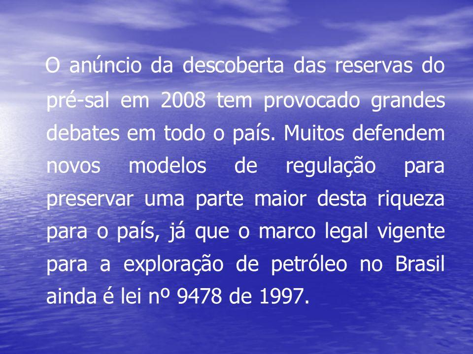 O anúncio da descoberta das reservas do pré-sal em 2008 tem provocado grandes debates em todo o país.