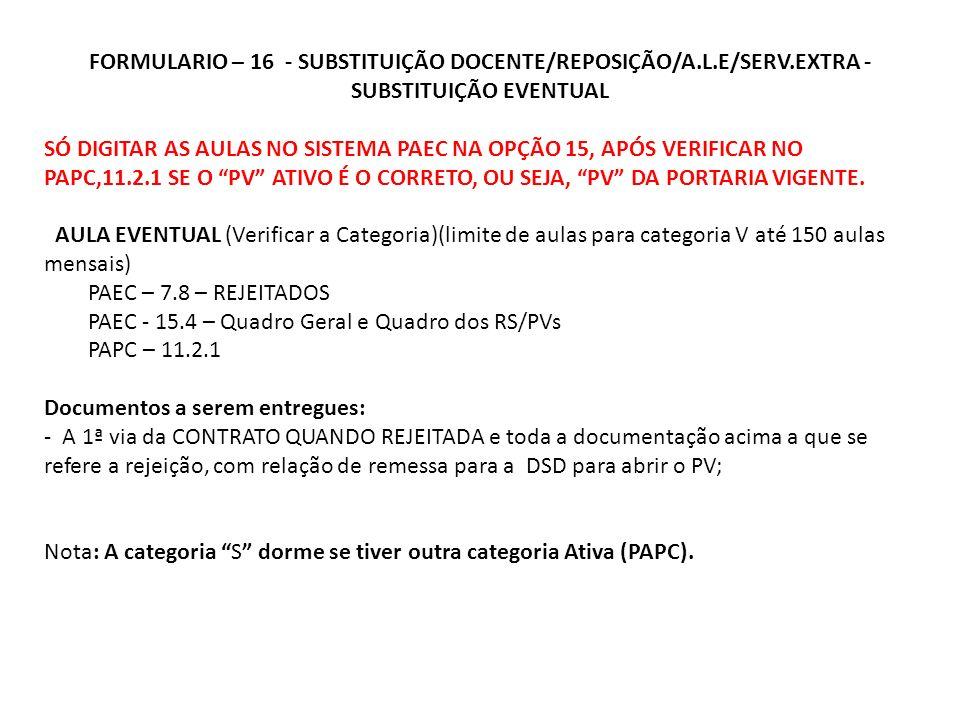 FORMULARIO – 16 - SUBSTITUIÇÃO DOCENTE/REPOSIÇÃO/A. L. E/SERV