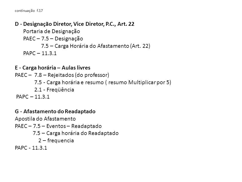 D - Designação Diretor, Vice Diretor, P.C., Art. 22