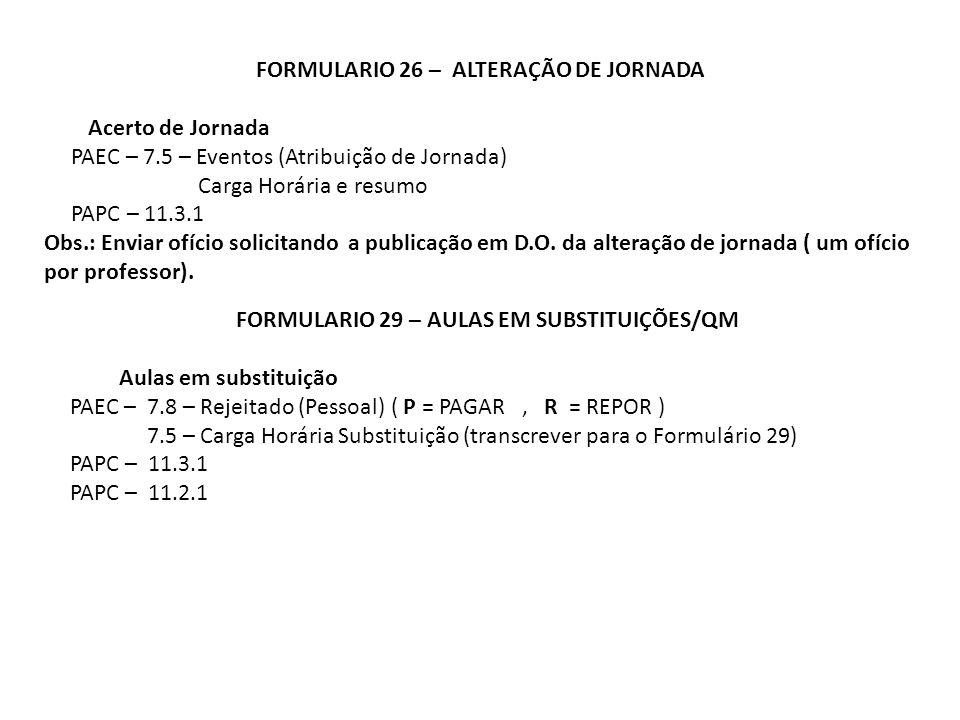 FORMULARIO 26 – ALTERAÇÃO DE JORNADA Acerto de Jornada