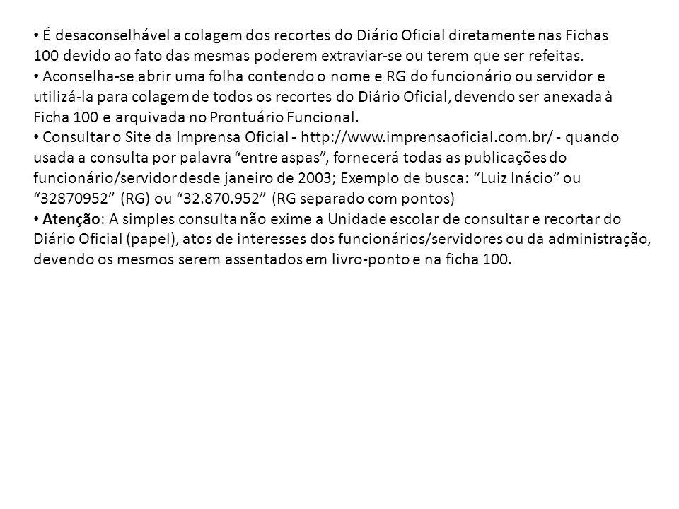 É desaconselhável a colagem dos recortes do Diário Oficial diretamente nas Fichas
