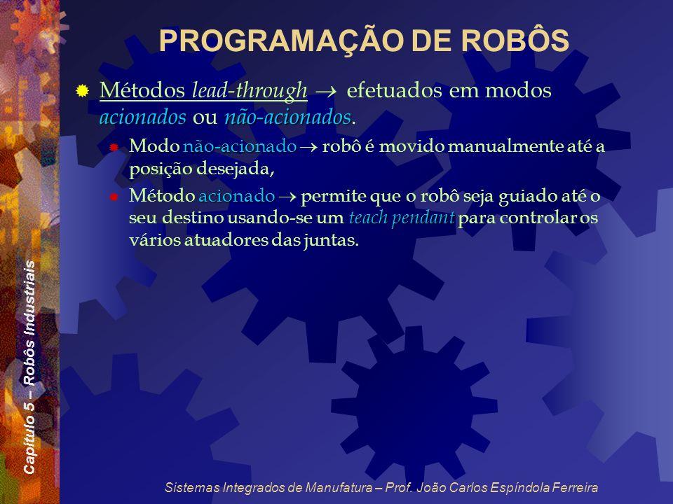 PROGRAMAÇÃO DE ROBÔS Métodos lead-through  efetuados em modos acionados ou não-acionados.