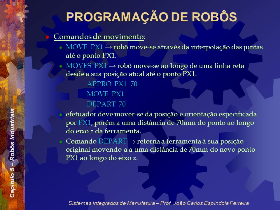 PROGRAMAÇÃO DE ROBÔS Comandos de movimento: