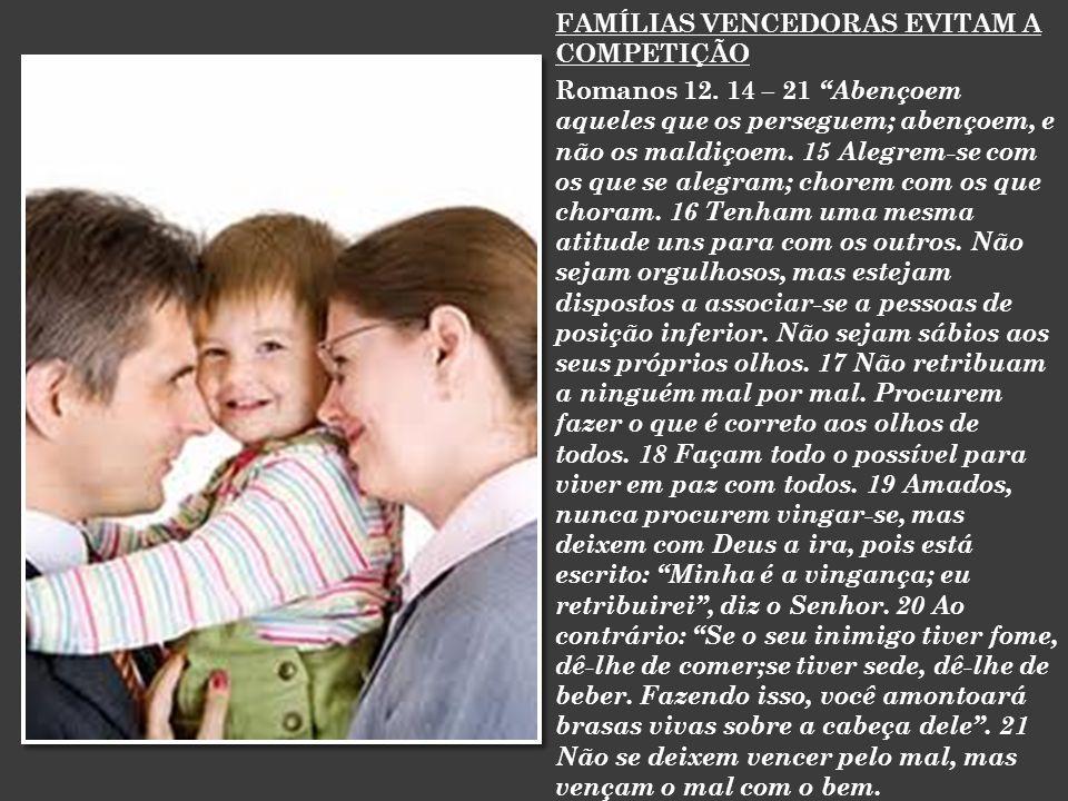 FAMÍLIAS VENCEDORAS EVITAM A COMPETIÇÃO