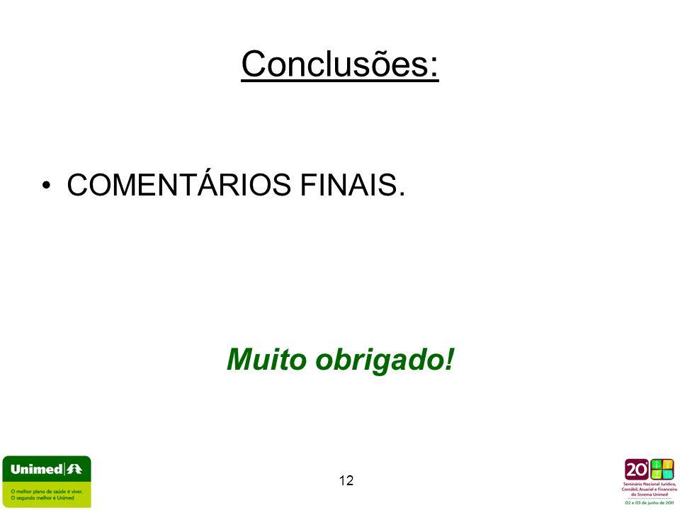 Conclusões: COMENTÁRIOS FINAIS. Muito obrigado!