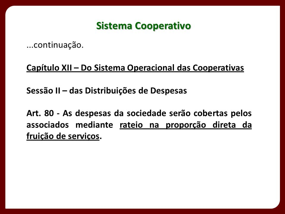 Sistema Cooperativo ...continuação.