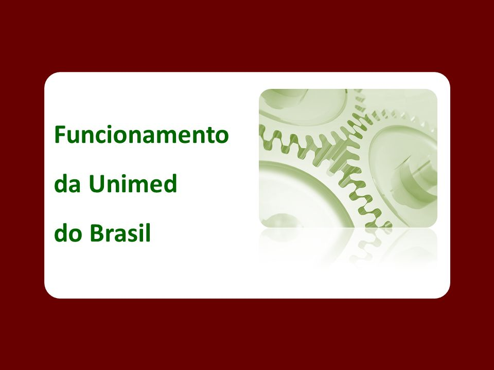 Funcionamento da Unimed do Brasil