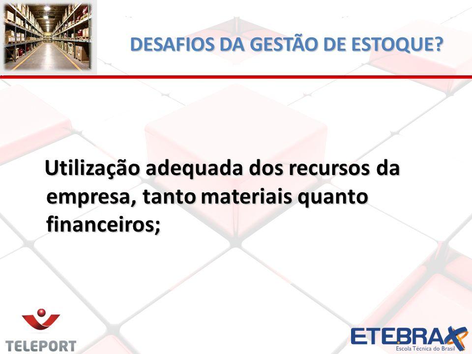 DESAFIOS DA GESTÃO DE ESTOQUE