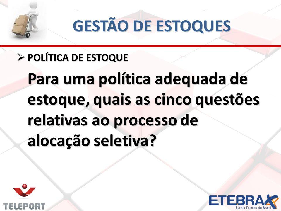 GESTÃO DE ESTOQUES POLÍTICA DE ESTOQUE.