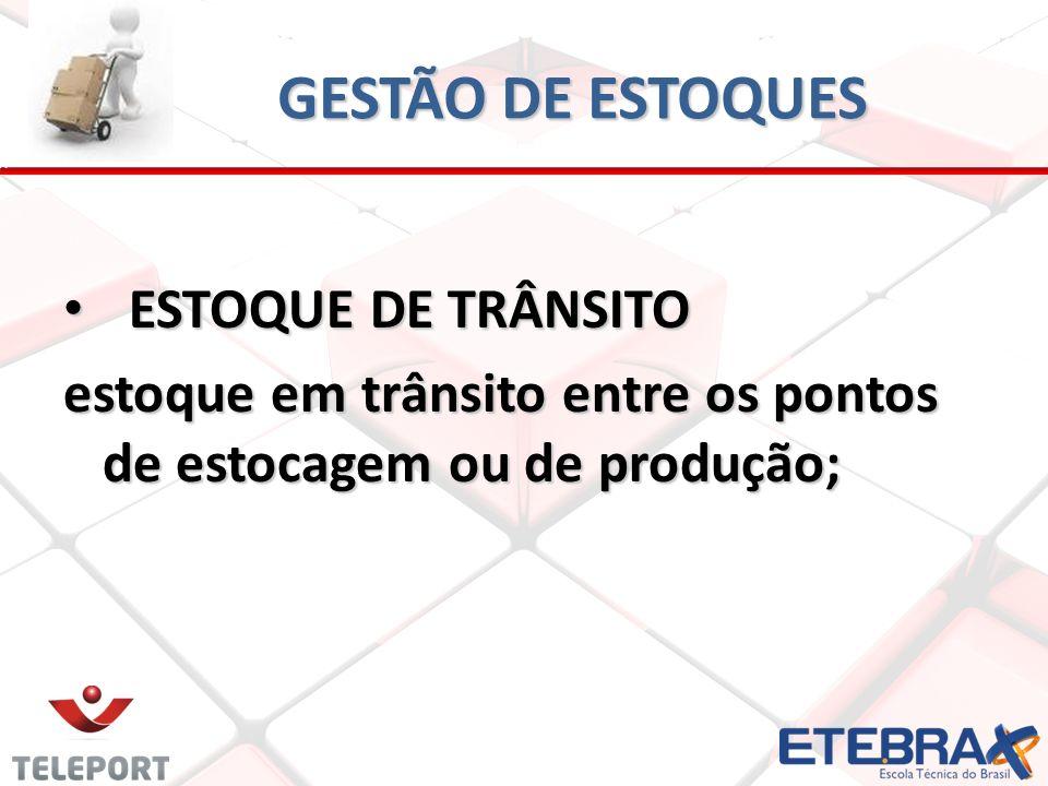 GESTÃO DE ESTOQUES ESTOQUE DE TRÂNSITO